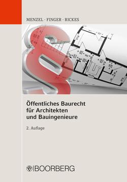 Öffentliches Baurecht für Architekten und Bauingenieure von Finger,  Werner, Menzel,  Jörg, Rickes,  Kirsten
