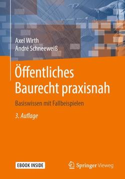 Öffentliches Baurecht praxisnah von Schneeweiß,  André, Wirth,  Axel