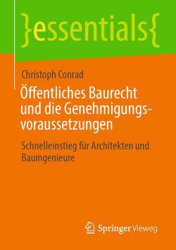 Öffentliches Baurecht und die Genehmigungsvoraussetzungen von Conrad,  Christoph