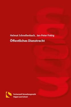 Öffentliches Dienstrecht von Fiebig,  Jan-Peter, Gräfin von Schlieffen,  Katharina, Schnellenbach,  Helmut, Zwiehoff,  Gabriele