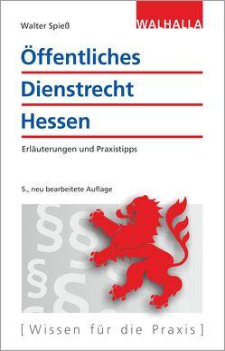 Öffentliches Dienstrecht Hessen von Spiess,  Walter