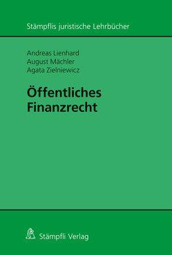 Öffentliches Finanzrecht von Lienhard,  Andreas, Mächler,  August, Zielniewicz,  Agata