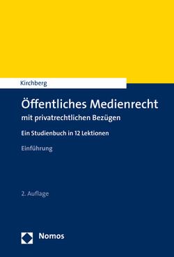 Öffentliches Medienrecht mit privatrechtlichen Bezügen von Kirchberg,  Christian