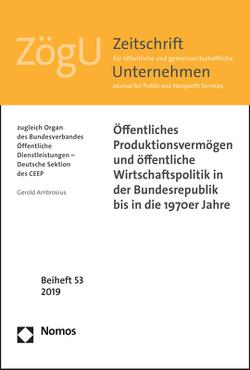 Öffentliches Produktionsvermögen und öffentliche Wirtschaftspolitik in der Bundesrepublik bis in die 1970er Jahre von Ambrosius,  Gerold