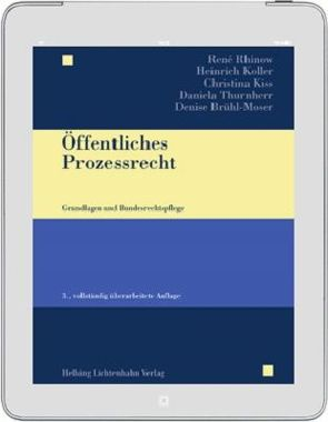 Öffentliches Prozessrecht von Brühl-Moser,  Denise, Kiss,  Christina, Koller,  Heinrich, Rhinow,  René, Thurnherr,  Daniela