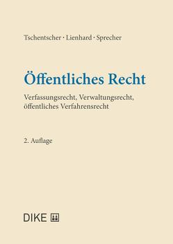 Öffentliches Recht von Lienhard,  Andreas, Sprecher,  Franziska, Tschentscher,  Axel