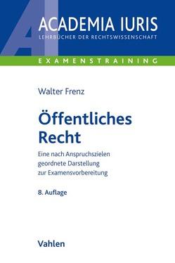 Öffentliches Recht von Frenz,  Walter