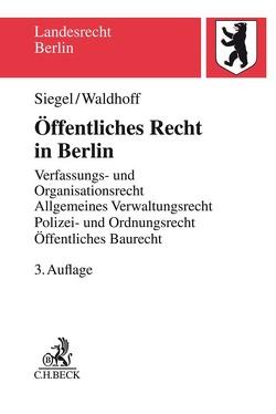 Öffentliches Recht in Berlin von Siegel,  Thorsten, Waldhoff,  Christian
