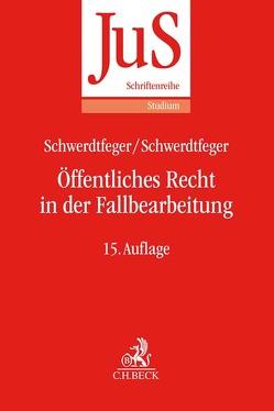 Öffentliches Recht in der Fallbearbeitung von Schwerdtfeger,  Angela, Schwerdtfeger,  Gunther