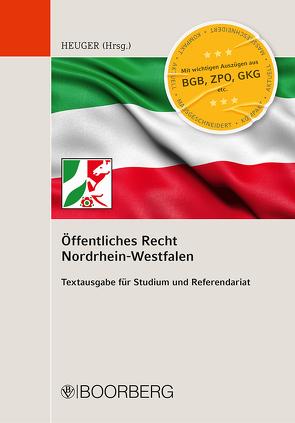 Öffentliches Recht Nordrhein-Westfalen von Heuger,  Maximilian