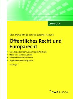 Öffentliches Recht und Europarecht von Jansen,  Dirk, Kock,  Kai-Uwe, Salewski,  Martin, Schulte,  Christoph, Stüwe,  Richard