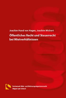 Öffentliches Recht und Steuerrecht bei Mietverhältnissen von Hund-von Hagen,  Joachim, Wichert,  Joachim