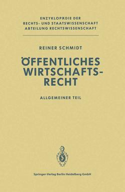Öffentliches Wirtschaftsrecht von Schmidt,  Reiner