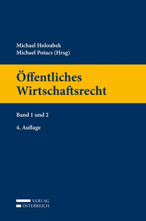 Öffentliches Wirtschaftsrecht von Holoubek,  Michael, Potacs,  Michael
