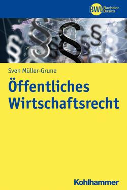 Öffentliches Wirtschaftsrecht von Müller-Grune,  Sven, Peters,  Horst