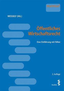 Öffentliches Wirtschaftsrecht von Wessely,  Wolfgang