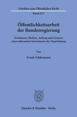 Öffentlichkeitsarbeit der Bundesregierung. von Schürmann,  Frank