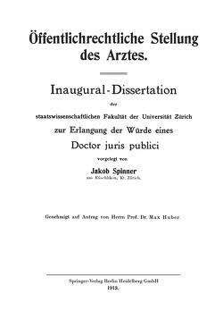 Öffentlichrechtliche Stellung des Arztes von Spinner,  Jakob Richard