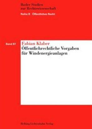 Öffentlichrechtliche Vorgaben für Windenergieanlagen von Klaber,  Fabian