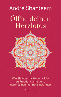 Öffne deinen Herzlotos von Shanteem,  André