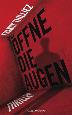 Öffne die Augen von Hagedorn,  Eliane, Runge,  Bettina, Thilliez,  Franck