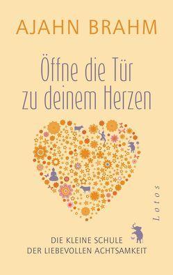 Öffne die Tür zu deinem Herzen von Brahm,  Ajahn, Kempff,  Martina, Weingart,  Karin