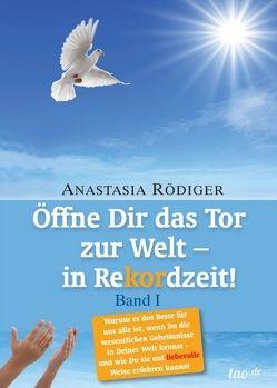 Öffne Dir das Tor zur Welt – in Rekordzeit von Rödiger,  Anastasia
