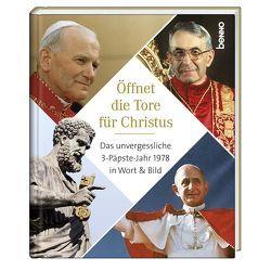 Öffnet die Tore für Christus von Bauch,  Volker, Johannes Paul I, Johannes Paul II., Paul VI.