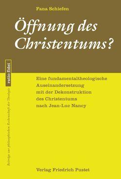 Öffnung des Christentums? von Schiefen,  Fana