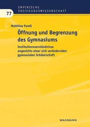 Öffnung und Begrenzung des Gymnasiums von Forell,  Matthias