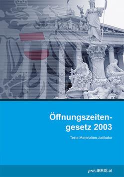 Öffnungszeitengesetz 2003 von proLIBRIS VerlagsgesmbH