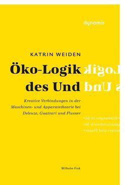 Öko-Logik des Und von Weiden,  Katrin