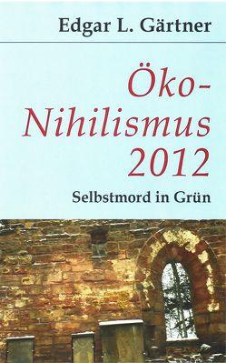 Öko-Nihilismus 2012 von Gärtner,  Edgar L
