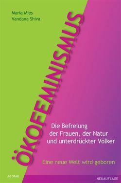 Ökofeminismus von Mies,  Maria, Shiva,  Vandana
