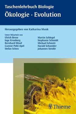 Ökologie, Biodiversität, Evolution von Brose,  Ulrich, Kronberg,  Inge, Misof,  Bernhard, Pohl-Apel,  Gunvor, Scheu,  Stefan