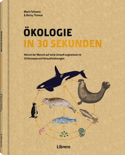 ÖKOLOGIE IN 30 SEKUNDEN von FELLOWES,  MARK, THOMAS,  BECKY
