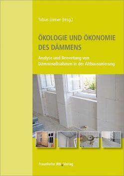 Ökologie und Ökonomie des Dämmens. von Steiner,  Tobias