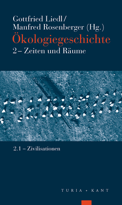 Ökologiegeschichte von Liedl,  Gottfried, Rosenberger,  Manfred