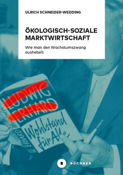 Ökologisch-soziale Marktwirtschaft von Schneider-Wedding,  Ulrich