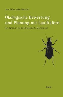 Ökologische Bewertung und Planung mit Laufkäfern von Meitzner,  Volker, Reiter,  Sven