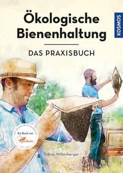 Ökologische Bienenhaltung – das Praxisbuch von Gerstmeier,  David, Miltenberger,  Tobias