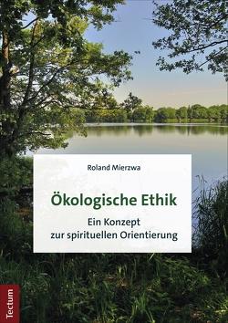Ökologische Ethik von Mierzwa,  Roland