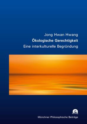 Ökologische Gerechtigkeit von Hwang,  Jong Hwan