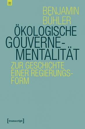 Ökologische Gouvernementalität von Bühler,  Benjamin