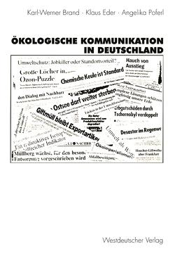Ökologische Kommunikation in Deutschland von Brand,  Karl-Werner, Deisböck,  Josef, Dreyer,  Marion, Eder,  Klaus, Keller,  Reiner, Kesselring,  Sven, Poferl,  Angelika
