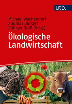 Ökologische Landwirtschaft von Bürkert,  Andreas, Graß,  Rüdiger, Wachendorf,  Michael