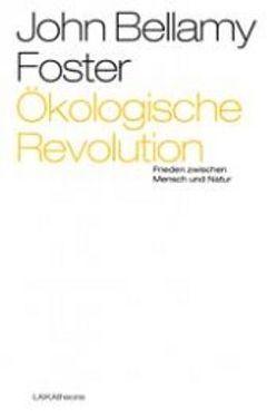 Ökologische Revolution. Frieden zwischen Mensch und Natur von Foster,  John B