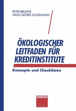 Ökologischer Leitfaden für Kreditinstitute von Bruhns,  Peter, Glasemann,  Hans-Georg
