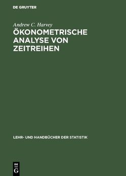 Ökonometrische Analyse von Zeitreihen von Harvey,  Andrew C., Untiedt,  Gerhard