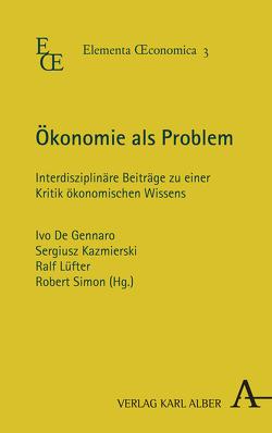 Ökonomie als Problem von De Gennaro,  Ivo, Lüfter,  Ralf, Simon,  Robert